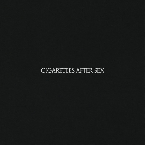 CigarettesAfterSex_CigarettesAfterSex
