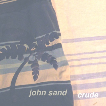 John Sand - Crude 2013