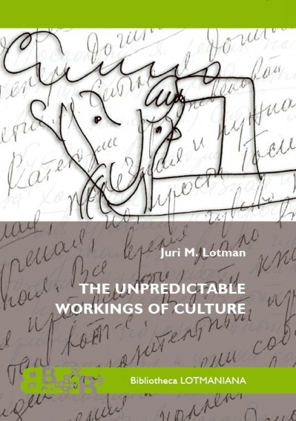 Juri Lotman The Unpredictable workings of culture
