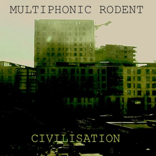 Review: Multiphonic Rodent – Civilization