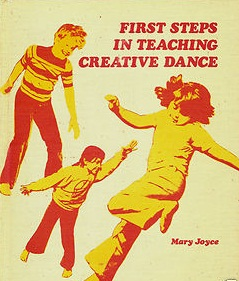 "Mary Joyce ""First steps in teaching creative dance"""