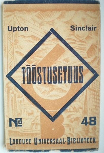 """Upton Sinclairi """"Tööstusetuus"""""""